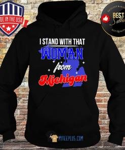 I Stand With That Woman From Michigan Stars s Hoodie