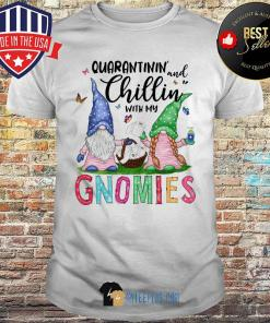 Quarantinin And Chillin With My Gnomies Toilet Paper Washhands Covid-19 shirt