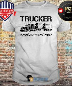 Trucker 2020 Not Quarantined Toilet Paper shirt