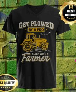 Get Plowed By A Pro Sleep With A Farmer v neck