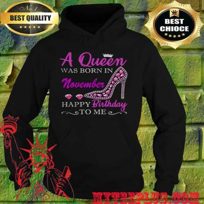 A Queen Was Born In November Happy Birthday To Me Diamond hoodie