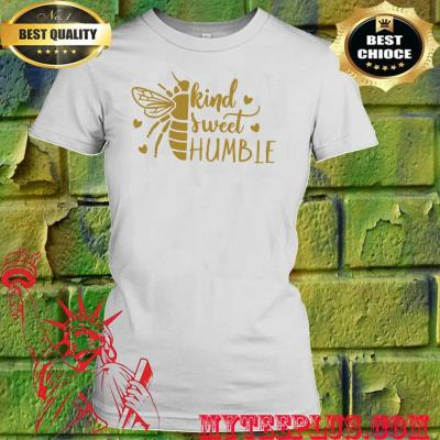 Bee Kind Sweet and Bumble women's t shirt