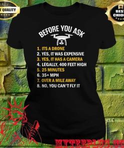 """Before You Ask"" Funny Drone women's T-Shirt"