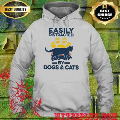 Easily distracted by dogs and cats hoodie