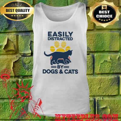 Easily distracted by dogs and cats tank top