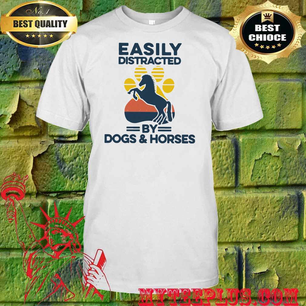 Easily distracted by dogs and horses shirt
