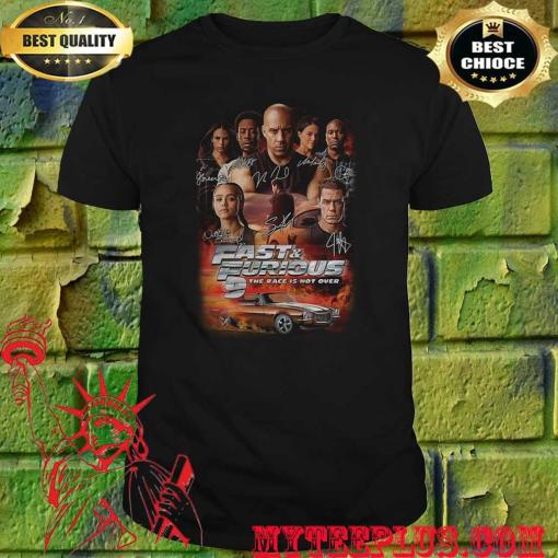 Fast and furious 9 the race is not over car characters signatures shirt