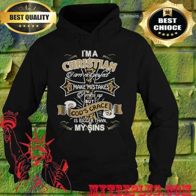 I'm A Christian I Am Not Perfect I Make Mistakes I Mees Up hoodie