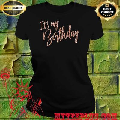Official It's My Birthday women's t shirt