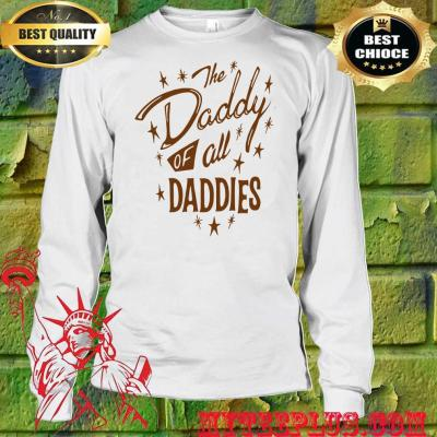 Official The Daddy of All Daddies men's long