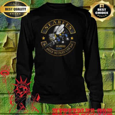 Seabees We Build We Fight Can Do men's long