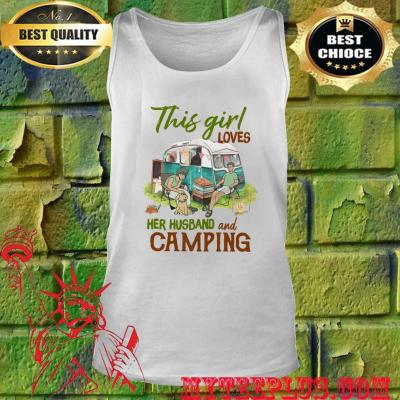 This Girl Loves Her Husband and Camping tank top