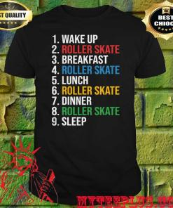 1 Wake Up 2 Roller Skate 3 Breakfast 4 Roller Skate 5 Lunch 6 Roller Skate shirt