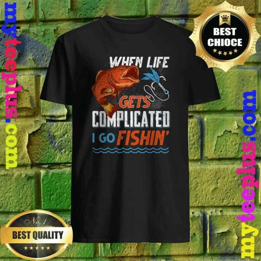 Fishing - When Life Gets Complicated I Go Fishin T-Shirt