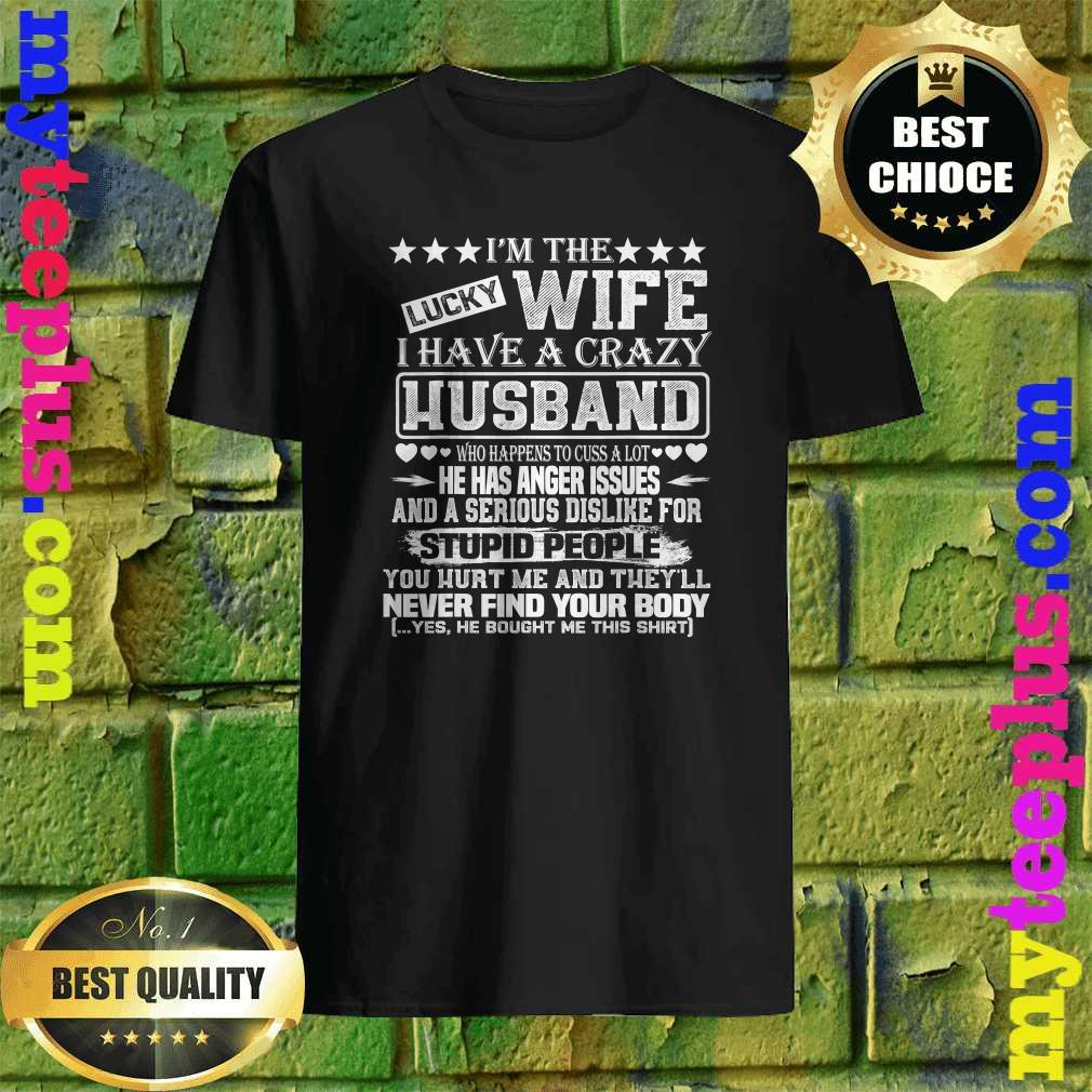 I Am A Lucky Wife I Have A Crazy Husband Valentine Gift shirt