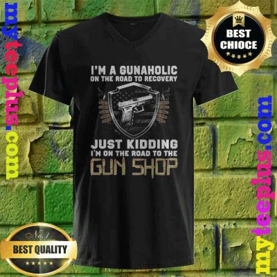 I'm a Gunaholic on the road to Recovery Just kidding v neck