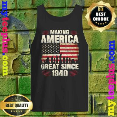 Retro Making America Great From 1940 80th Birthday Gifts Tank top