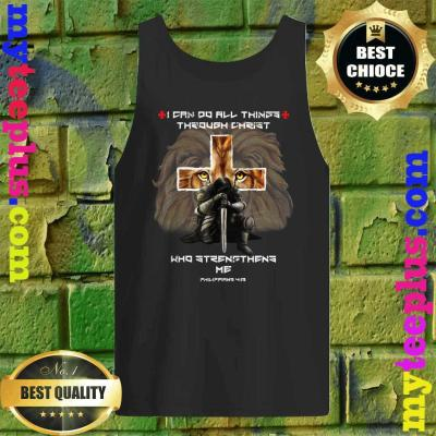 Vintage I Can Do All Things Through Christ Who Strengthens Me Philippians 4-13 tank top