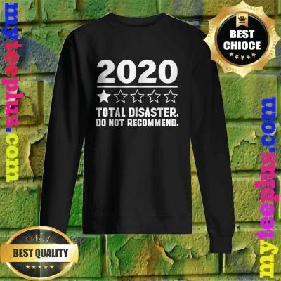 2020 One Star Total Disaster Do Not Recommend Sweatshirt