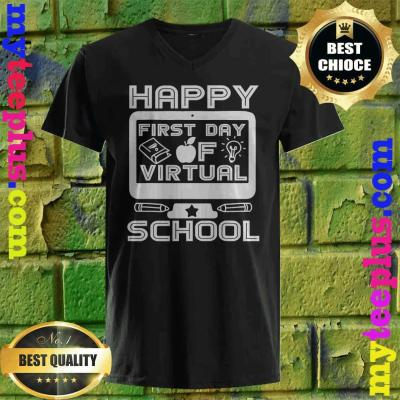 Happy First Day Virtual Back To School 2020 Gifts Boys Girls v neck