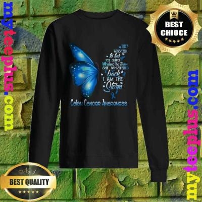 I am the storm Colon Cancer Awareness Butterfly Sweatshirt
