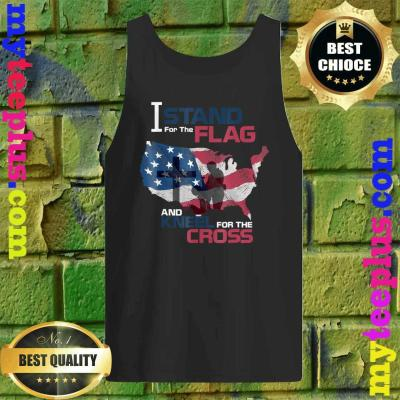 I Stand For The Flag Kneels The Cross American Veteran tank top