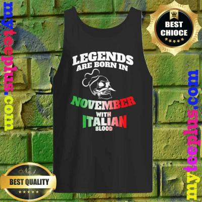 Legends Born In November with Italy blood Tank top