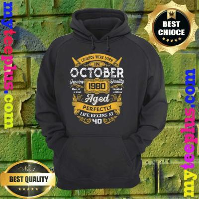 Legends Were Born In October 1980 40th Birthday Gift hoodie
