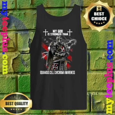 My God Is Stronger Than Squamous Cell Carcinoma Awareness Tank top