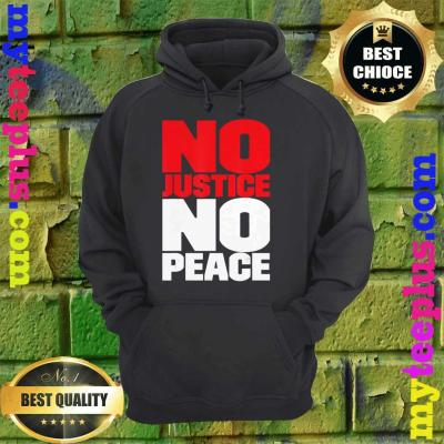 No Justice No Peace - Black Lives Matter hoodie