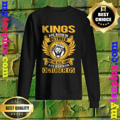 Real Kings Are Born On October 5th Sweatshirt