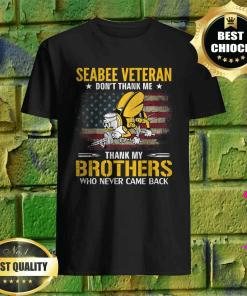 Seabee Veteran Thank My Brothers Who Never Came Back T-Shirt