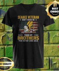 Seabee Veteran Thank My Brothers Who Never Came Back v neck