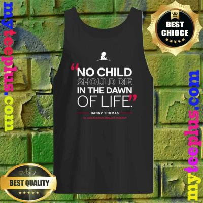 St. Jude No Child Should Die in the Dawn of Life Tank top