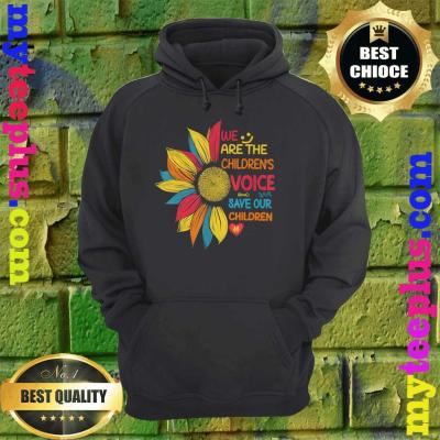 Sunflower We Are The Children's Voice Save Our Children hoodie