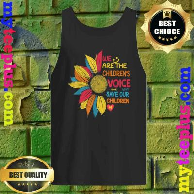 Sunflower We Are The Children's Voice Save Our Children Tank top