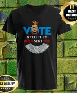 Vote & Tell Them Ruth Sent You Notorious RBG Gifts v neck