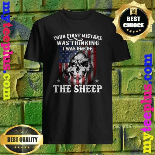 Your First Mistake Was Thinking I Was One Of The Sheep Gift T-Shirt