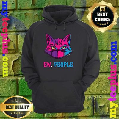 Cat Surgical Mask Cat Lover Ew People hoodie