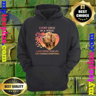 Every Once In A While A Dog Enters Your Life Irish Setter hoodie