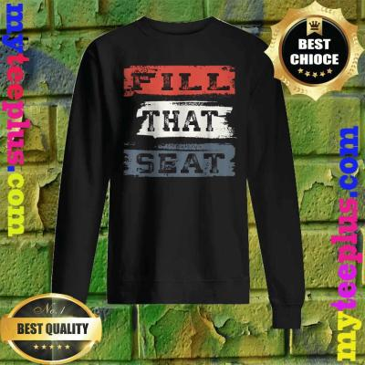 Fill That Seat Vintage Court Judge Fill The Seat Distressed sweatshirt