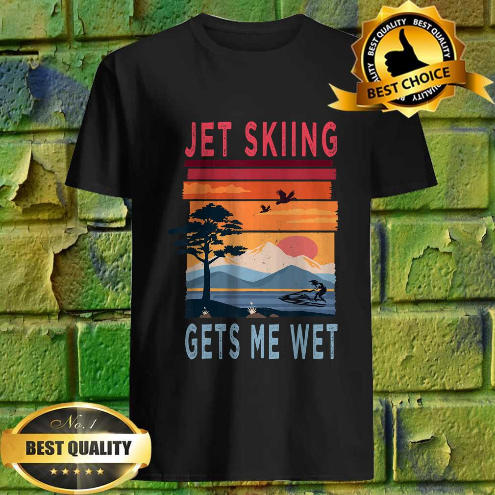 Jet Skiing Gets Me Wet Vintage T-Shirt