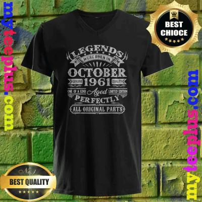 Legends Were Born In October 1961 59th Birthday Gifts v neck