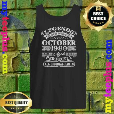 Legends Were Born In October 1980 40th Birthday Tank top