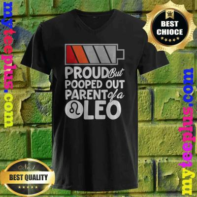 Proud But Pooped Out Parent Of A Leo v neck