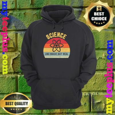 Science Like Magic But Real Funny hoodie
