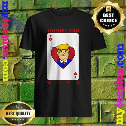Trump Card Wins presidential election T-Shirt