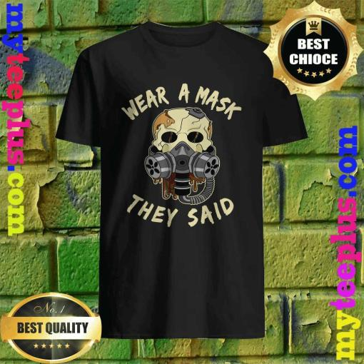 Wear a mask they said Skull Halloween Masks Gift T-Shirt