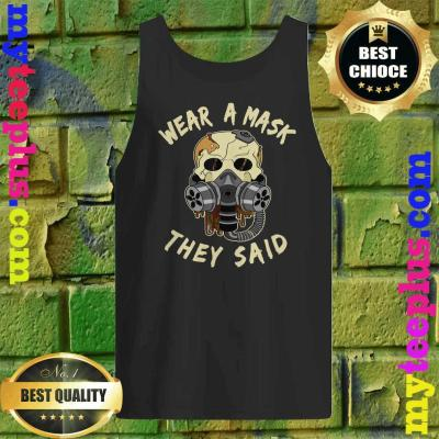 Wear a mask they said Skull Halloween Masks Gift Tank top