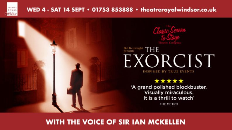 Are you brave enough to see The Exorcist... & take a ghost tour at Theatre Royal Windsor?